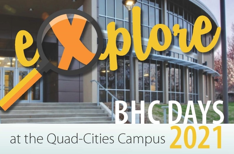 Building 1 west entrance & text Explore BHC Days at the Quad-Cities Campus 2021