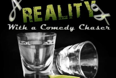 2 shot glasses & slice of lime with text A Shot of Reality with a Comedy Chaser