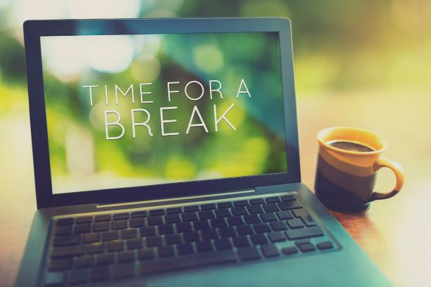 """""""Time for a break"""" on laptop screen"""