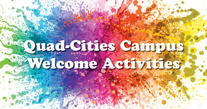 Text Quad-Cities Campus Welcome Activities with splatter paint background